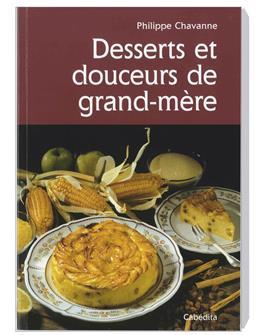 Desserts et douceurs de grand-mère